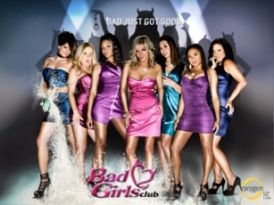 Bad Girls Club from the Oxygen Channel